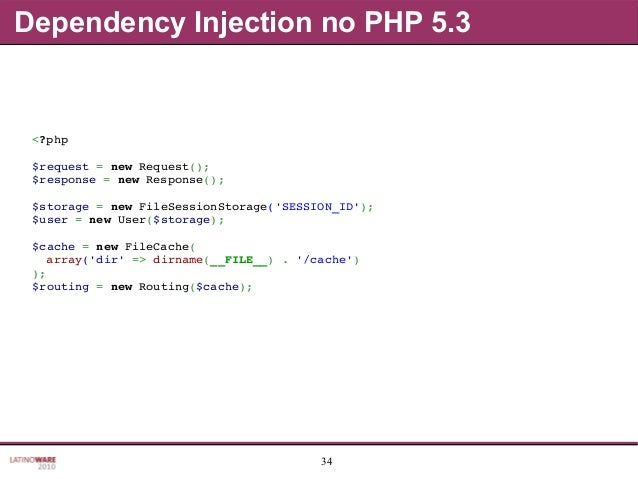 34 Dependency Injection no PHP 5.3 <?php $request=newRequest(); $response=newResponse(); $storage=newFileSessionS...