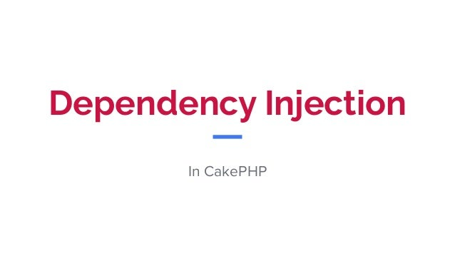 Dependency Injection In CakePHP
