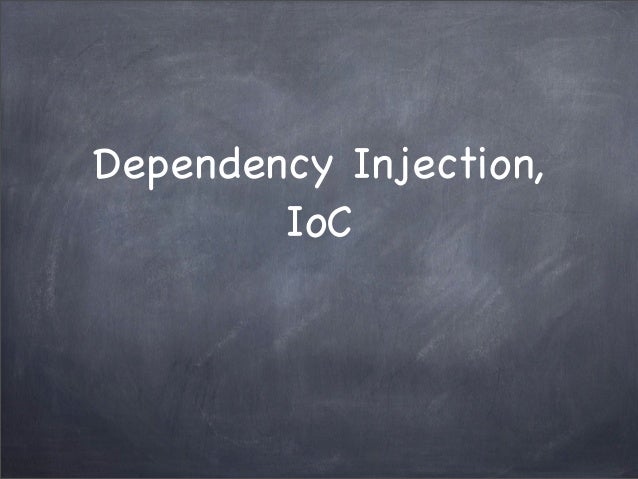 Dependency Injection,        IoC