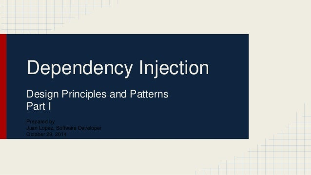 Dependency Injection Design Principles And Patterns