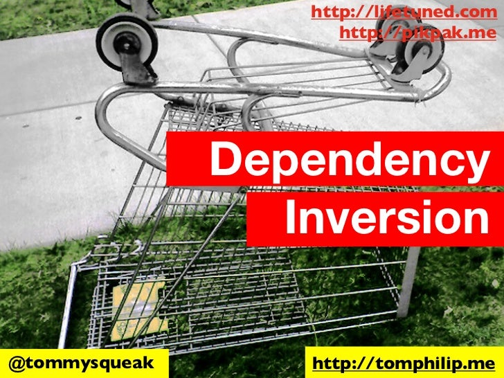 http://lifetuned.com                      http://pikpak.me               Dependency                 Inversion@tommysqueak ...