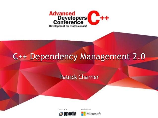 Veranstalter Gold-Partner Patrick Charrier C++ Dependency Management 2.0