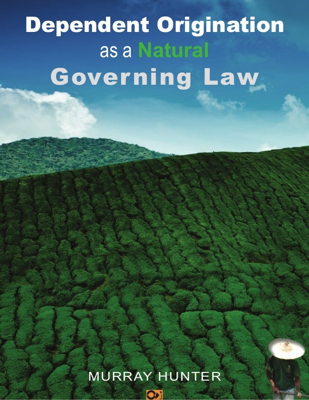 Dependent Origination as a Natural  Gover ning Law  Murray Hunter