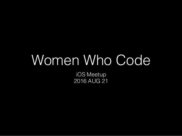 Women Who Code iOS Meetup 2016 AUG 21