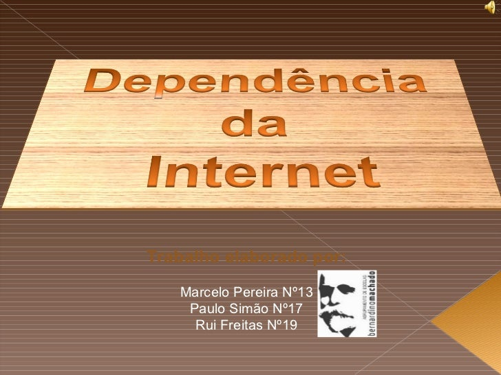 Trabalho elaborado por: Marcelo Pereira Nº13 Paulo Simão Nº17 Rui Freitas Nº19
