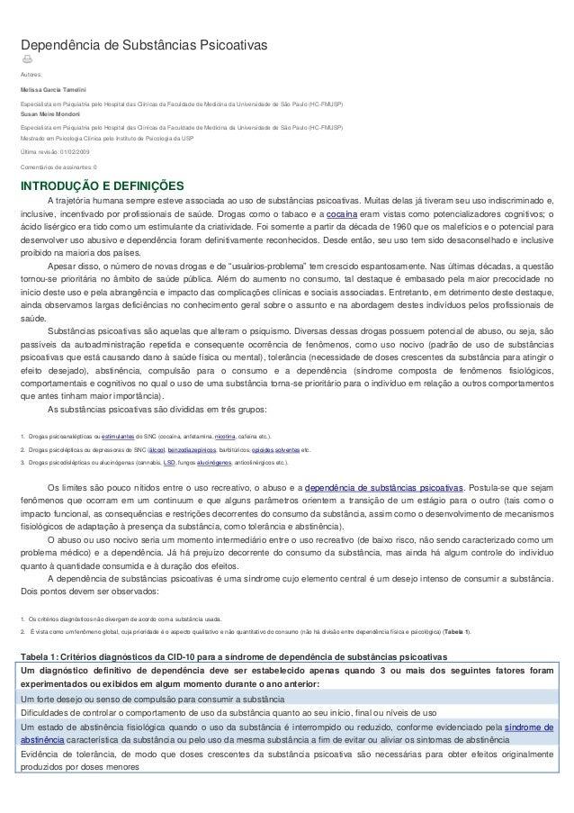 Dependência de Substâncias Psicoativas Autores: Melissa Garcia Tamelini Especialista em Psiquiatria pelo Hospital das Clín...