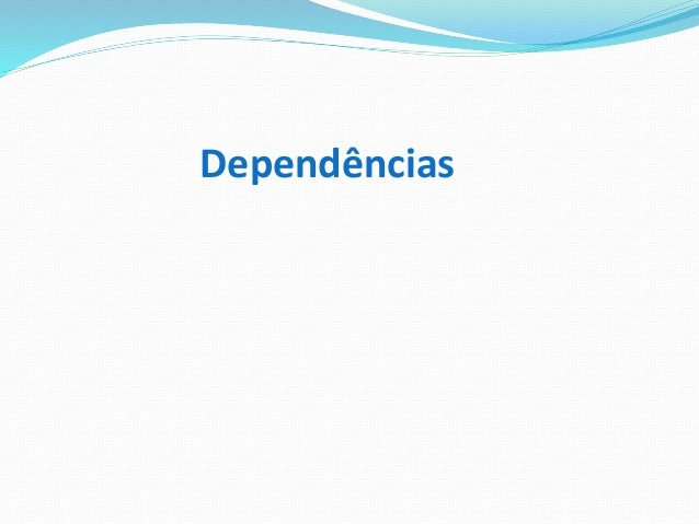 Dependências