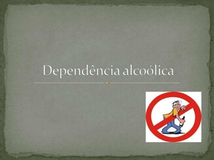 Dependência alcoólica<br />