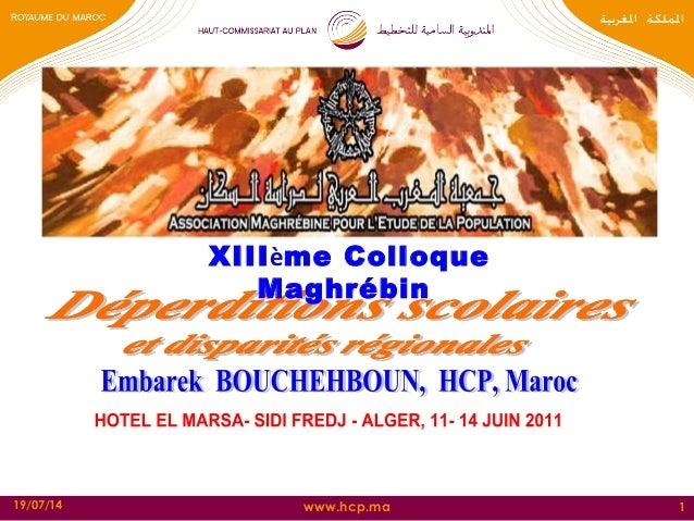 www.hcp.ma19/07/14 1 XIIIème Colloque Maghrébin