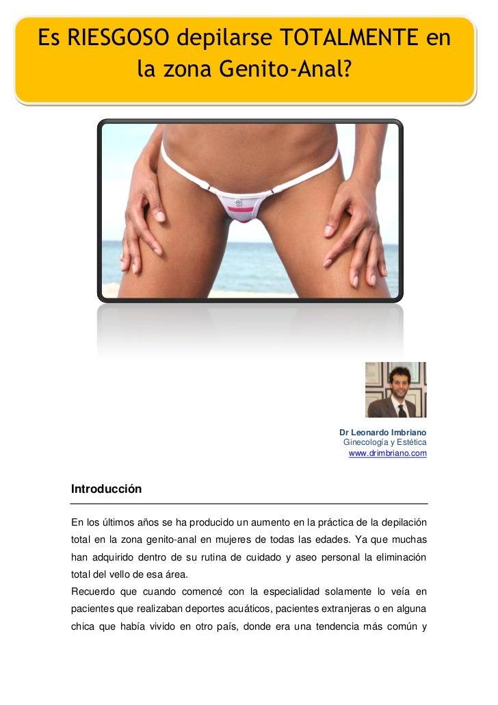 Es RIESGOSO depilarse TOTALMENTE en         la zona Genito-Anal?                                                          ...