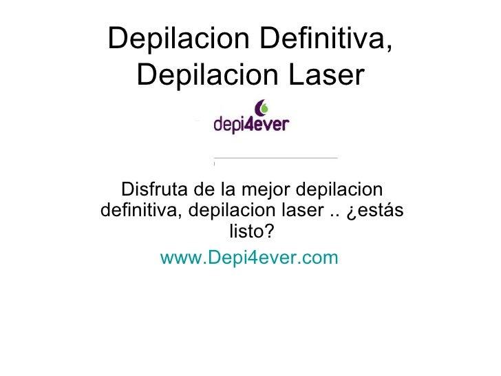 Depilacion Definitiva, Depilacion Laser Disfruta de la mejor depilacion definitiva, depilacion laser .. ¿estás listo? www....