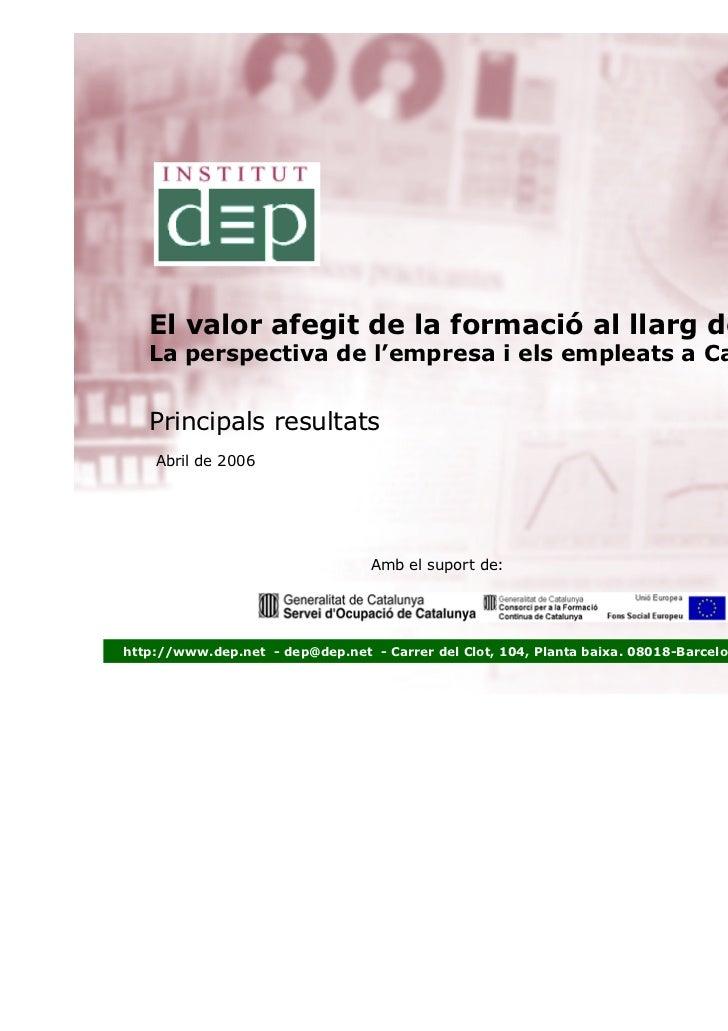 El valor afegit de la formació al llarg de la vida   La perspectiva de l'empresa i els empleats a Catalunya   Principals r...
