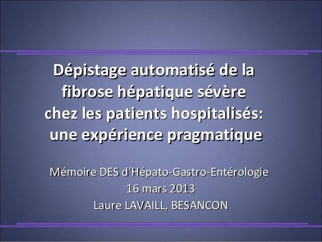 Dépistage automatisé de laDépistage automatisé de la fibrose hépatique sévèrefibrose hépatique sévère chez les patients ho...