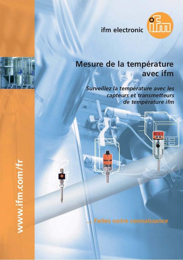Mesure de la température avec ifm ifm electronic ... Faites notre connaissance Surveillez la température avec les capteurs...