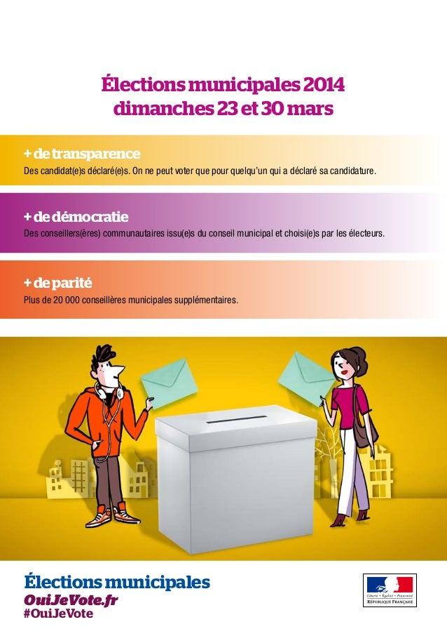 Élections municipales 2014 dimanches 23 et 30 mars + de transparence Des candidat(e)s déclaré(e)s. On ne peut voter que po...