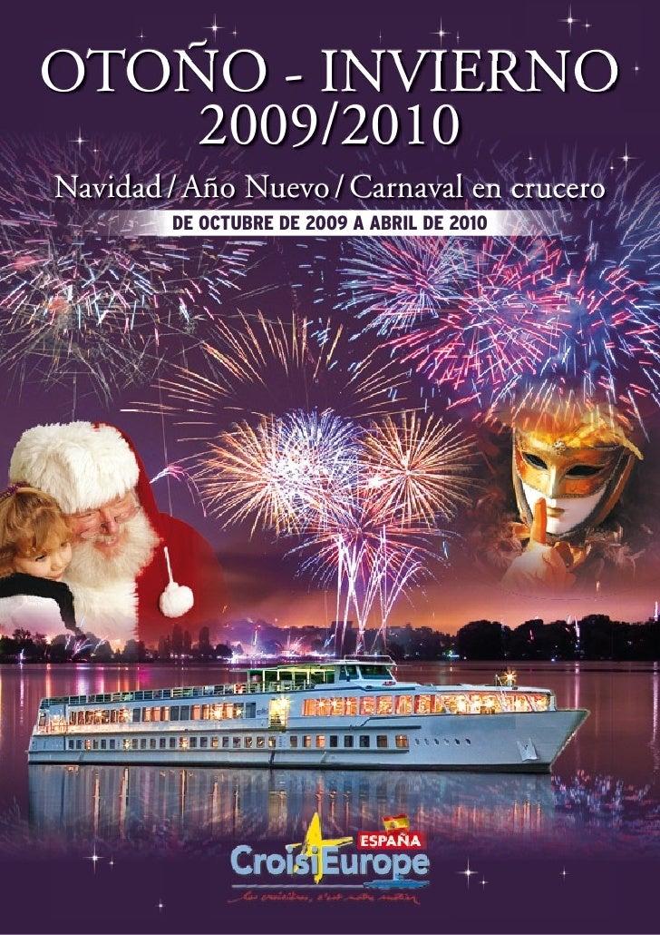 OTOÑO - INVIERNO     2009/2010 Navidad / Año Nuevo / Carnaval en crucero         DE OCTUBRE DE 2009 A ABRIL DE 2010