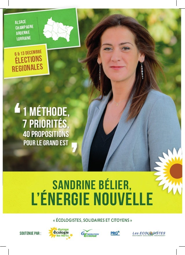élections REGIONALES 6 & 13 DECEMBRE ALSACE CHAMPAGNE ARDENNE LORRAINE SOUTENUE PAR : 1 méthode, 7 priorités, 40 propositi...