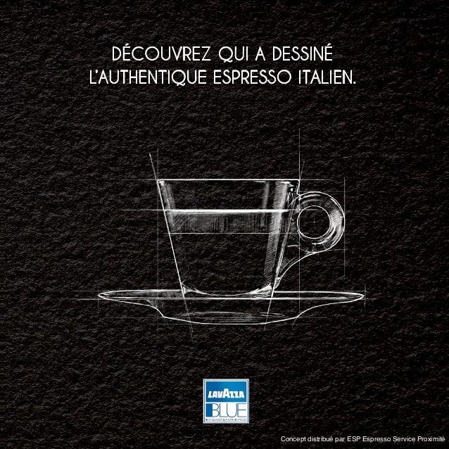 Découvrez qui a Dessiné l'authentique espresso italien.  Concept distribué par ESP Espresso Service Proximité