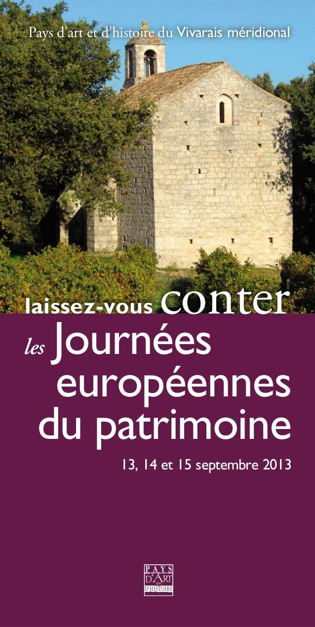 laissez-vous conter les Journées européennes du patrimoine 13, 14 et 15 septembre 2013 Pays d'art et d'histoire du Vivarai...