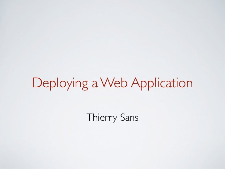 Deploying a Web Application         Thierry Sans