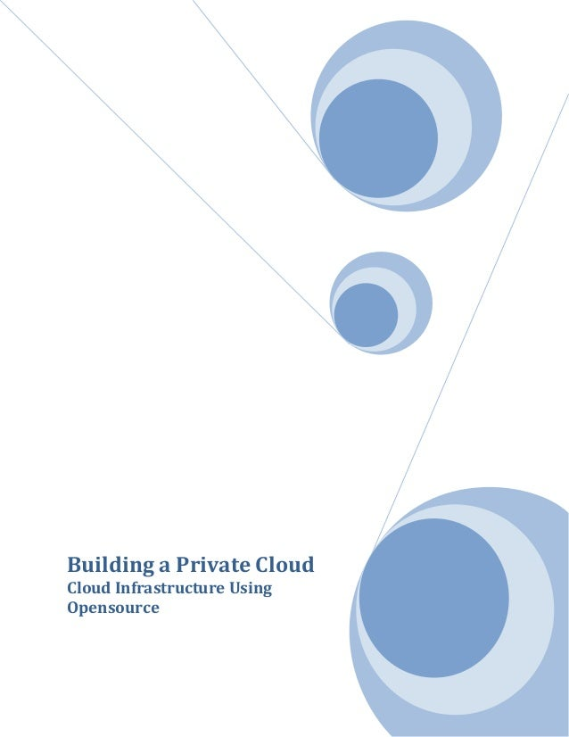 Building a Private Cloud Cloud Infrastructure Using Opensource