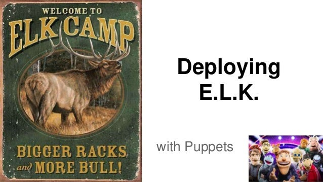 Deploying E.L.K. with Puppets