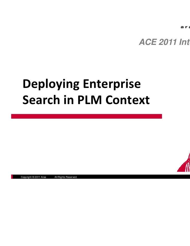 ACE 2011 International DeployingEnterprise Deploying Enterprise SearchinPLMContext                                  ...