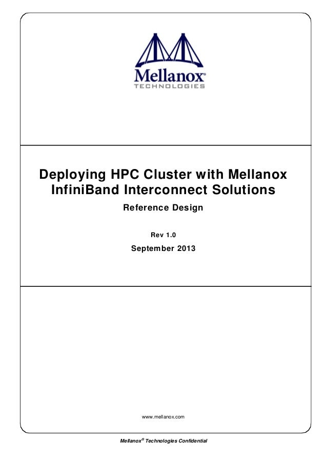 www.mellanox.com Mellanox ® Technologies Confidential Deploying HPC Cluster with Mellanox InfiniBand Interconnect Solution...