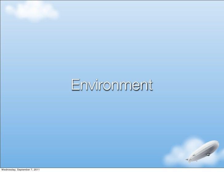 EnvironmentWednesday, September 7, 2011