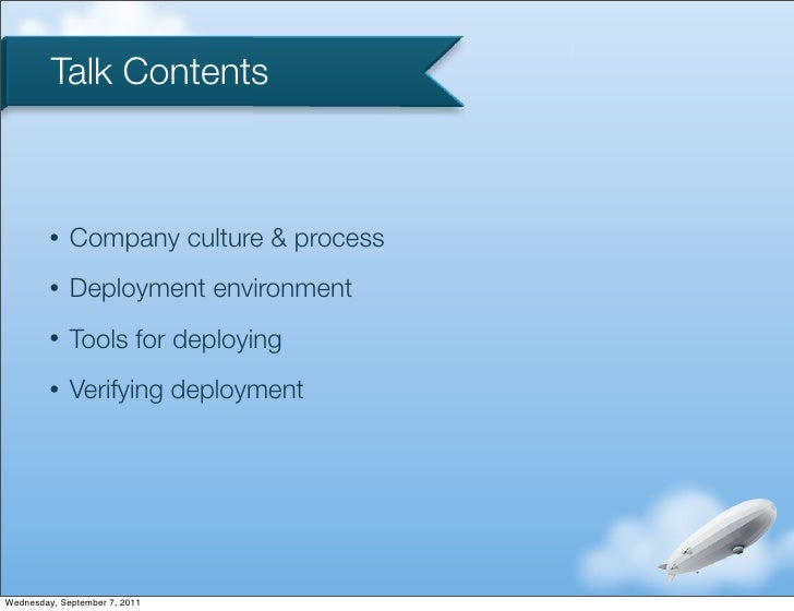 Talk Contents         •   Company culture & process         •   Deployment environment         •   Tools for deploying    ...