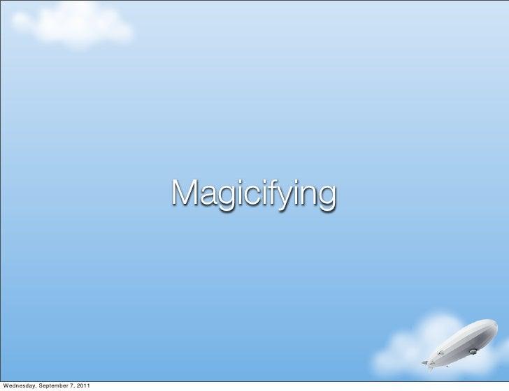 MagicifyingWednesday, September 7, 2011