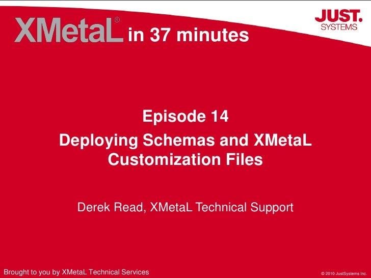 in 37 minutes                              Episode 14                 Deploying Schemas and XMetaL                      Cu...