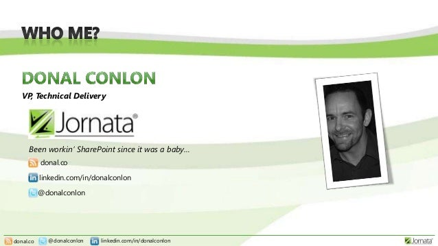 donal.co linkedin.com/in/donalconlon@donalconlon VP, Technical Delivery @donalconlon donal.co linkedin.com/in/donalconlon ...