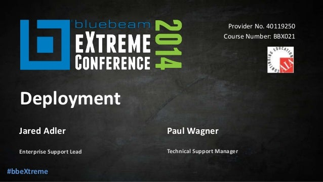 Deployment - Bluebeam eXtreme Conference 2014