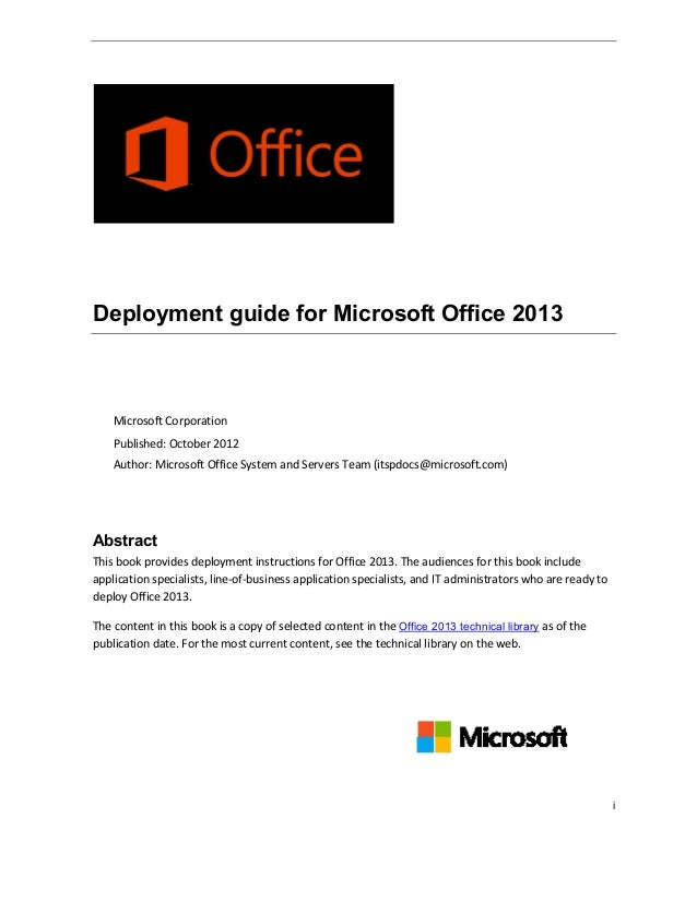 iDeployment guide for Microsoft Office 2013Microsoft CorporationPublished: October 2012Author: Microsoft Office System and...