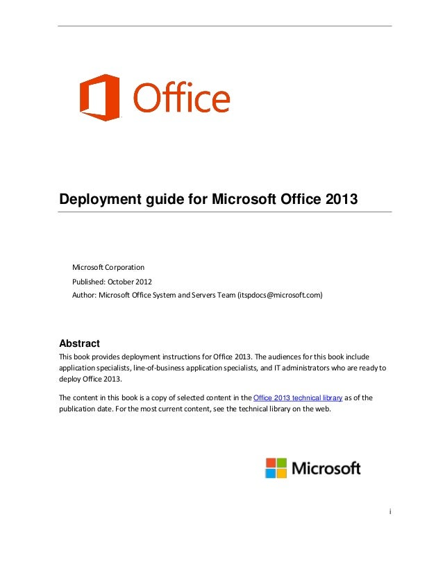 i Deployment guide for Microsoft Office 2013 Microsoft Corporation Published: October 2012 Author: Microsoft Office System...