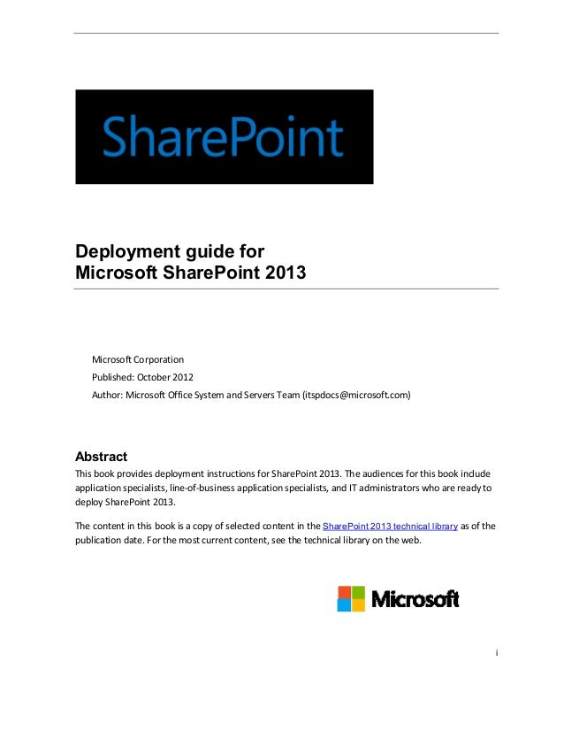 iDeployment guide forMicrosoft SharePoint 2013Microsoft CorporationPublished: October 2012Author: Microsoft Office System ...