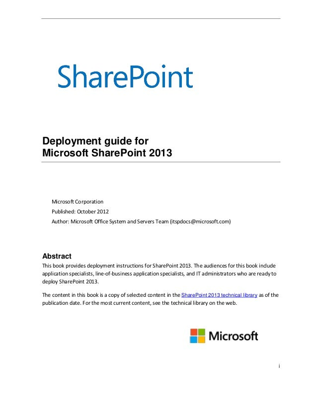 i Deployment guide for Microsoft SharePoint 2013 Microsoft Corporation Published: October 2012 Author: Microsoft Office Sy...