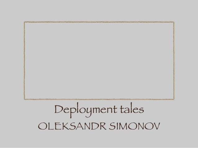 Deployment tales OLEKSANDR SIMONOV