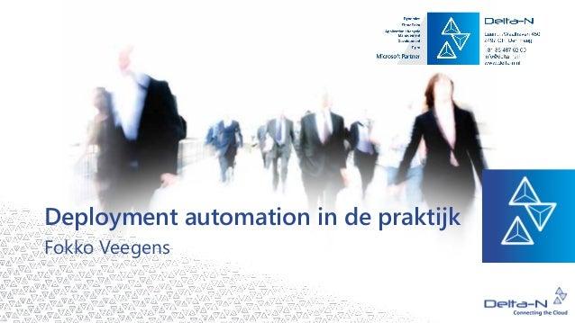 Deployment automation in de praktijk Fokko Veegens