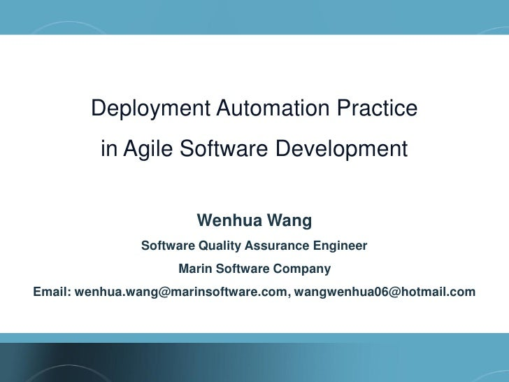 Deployment Automation Practice         in Agile Software Development                       Wenhua Wang               Softw...