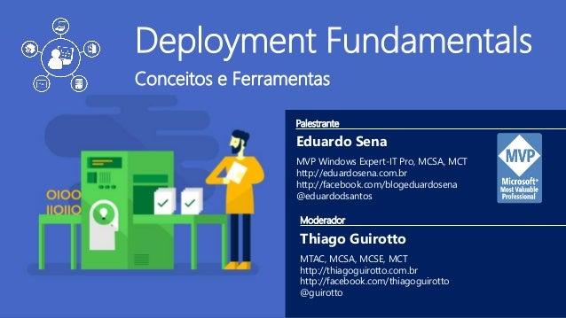 Eduardo Sena MVP Windows Expert-IT Pro, MCSA, MCT http://eduardosena.com.br http://facebook.com/blogeduardosena @eduardods...