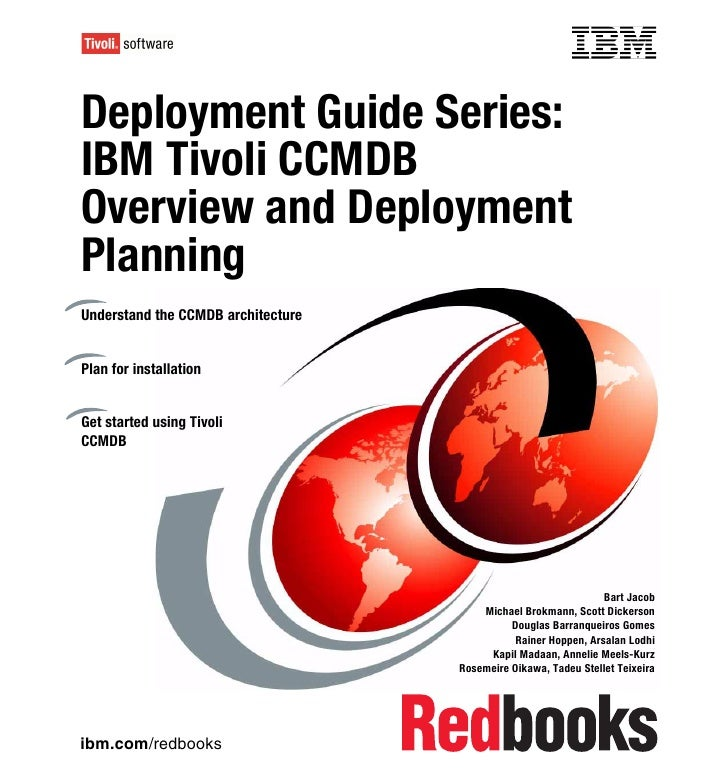 Front coverDeployment Guide Series:IBM Tivoli CCMDBOverview and DeploymentPlanningUnderstand the CCMDB architecturePlan fo...
