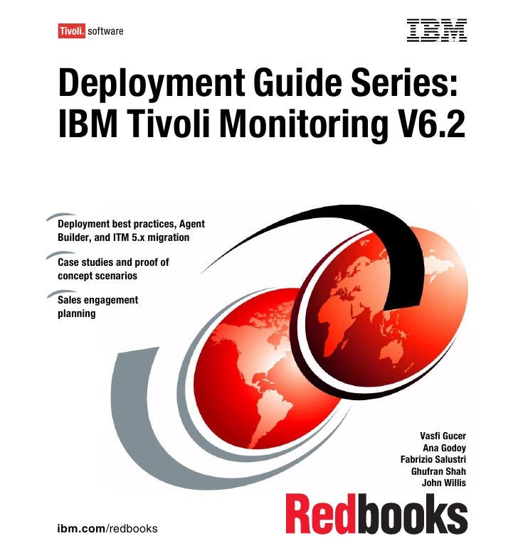 Front coverDeployment Guide Series:IBM Tivoli Monitoring V6.2Deployment best practices, AgentBuilder, and ITM 5.x migratio...