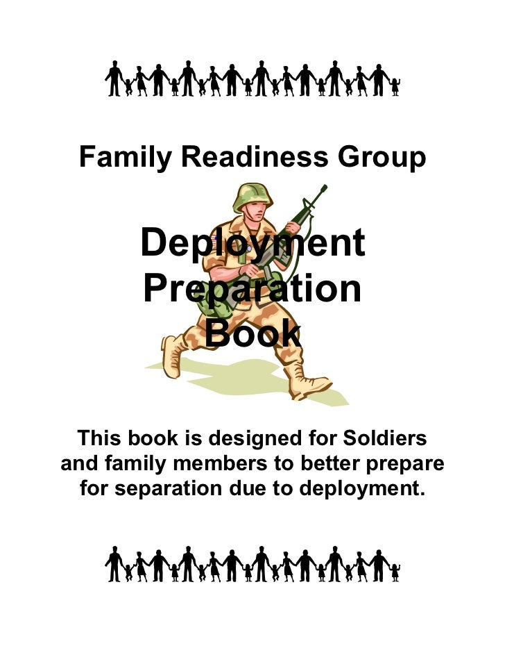 Family Readiness Group       Deployment       Preparation          Book This book is designed for Soldiersand family membe...