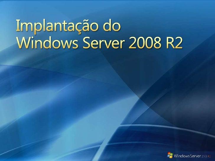 Implantação do Windows Server 2008 R2<br />