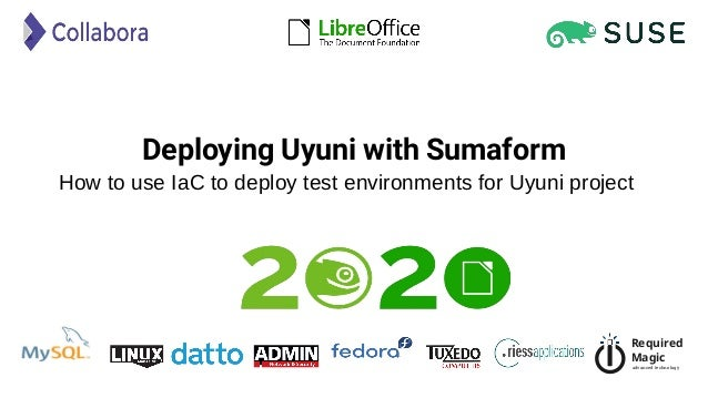 Required Magic advanced technology Deploying Uyuni with Sumaform How to use IaC to deploy test environments for Uyuni proj...