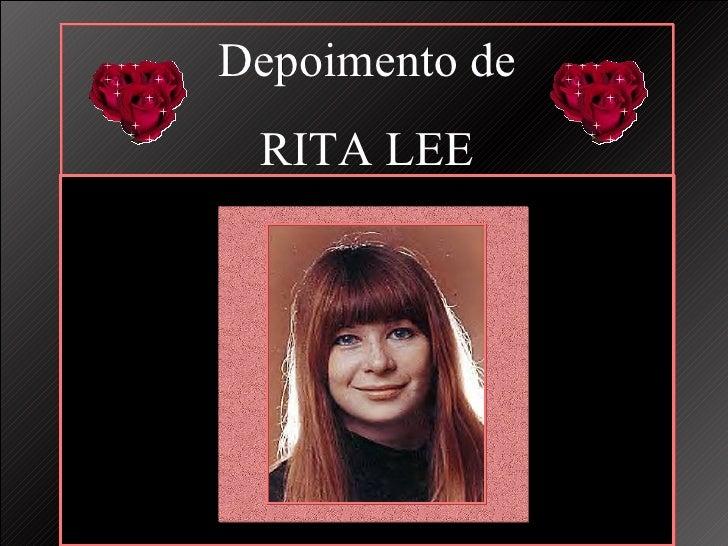 Depoimento de RITA LEE