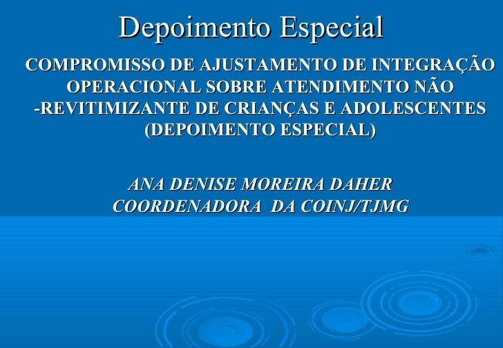 Depoimento EspecialCOMPROMISSO DE AJUSTAMENTO DE INTEGRAÇÃO    OPERACIONAL SOBRE ATENDIMENTO NÃO -REVITIMIZANTE DE CRIANÇA...