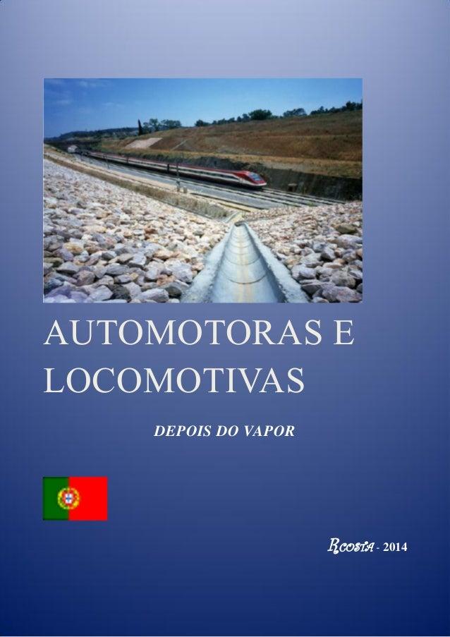 AUTOMOTORAS E LOCOMOTIVAS DEPOIS DO VAPOR RCOSTA - 2014